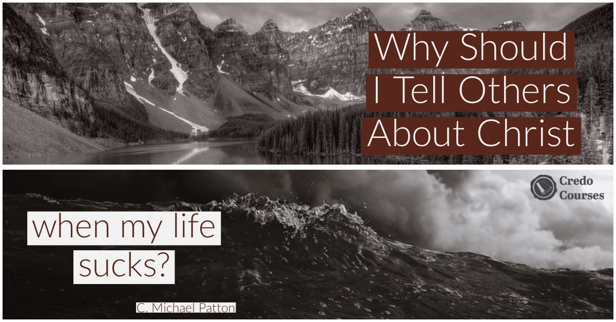 Why Should I Tell Others About Christ When My Life Sucks?
