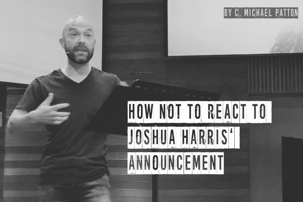 How NOT to React to Joshua Harris' Announcement