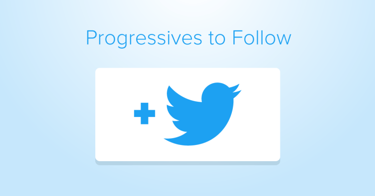 Progressives to follow on Twitter