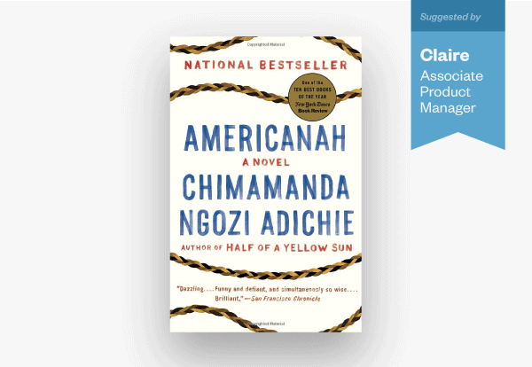 "Claire's book recommendation is ""Americanah"""