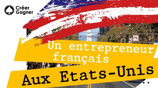 Un entrepreneur français aux Etats-Unis