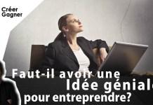 idée géniale entreprendre