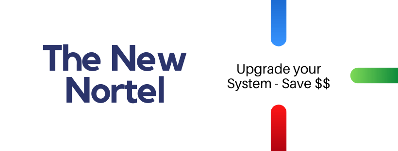 Upgrade Your Nortel and Save
