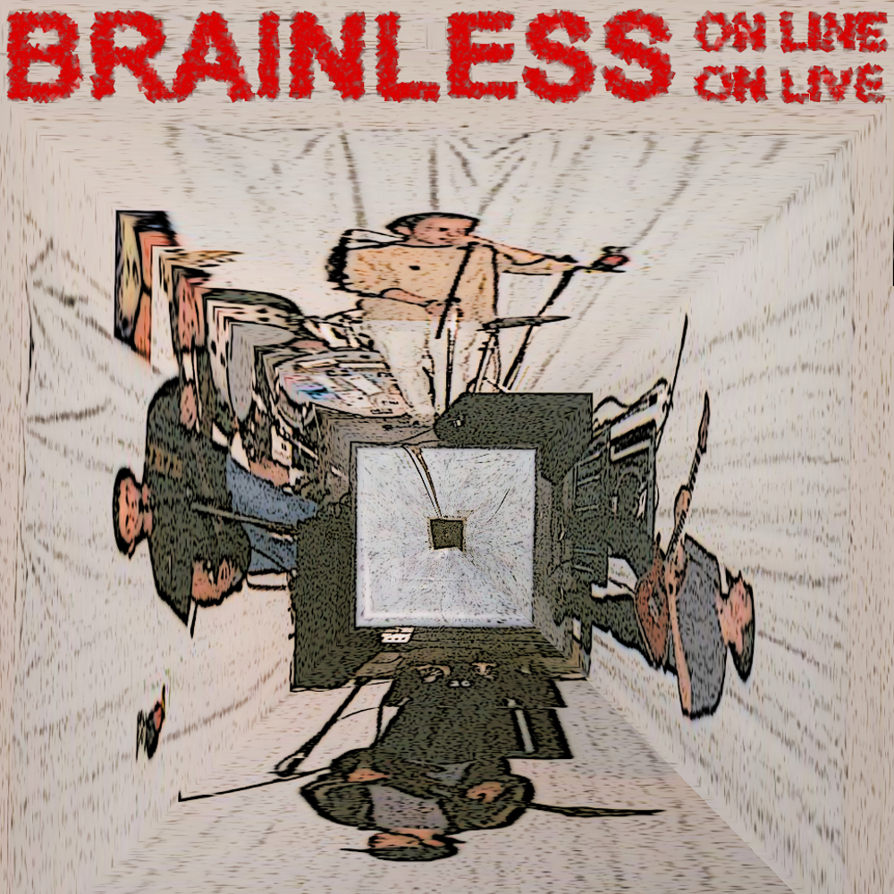 Brainless On Line – Brainless On Live