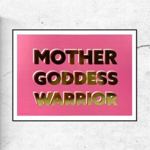 MOTHER, GODDESS, WARRIOR - GOLD FOIL - SPECIAL EDITION PRINT - Mother GoldFoilPink 500x500