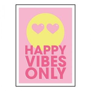 HAPPY VIBES ONLY PRINT - Happy vibes 808e932b 0a3a 439b b0ce 3c5a6be963cf 1200x 500x500