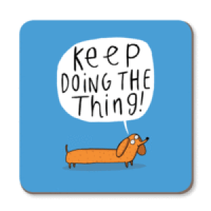 Keep Doing The Thing Coaster