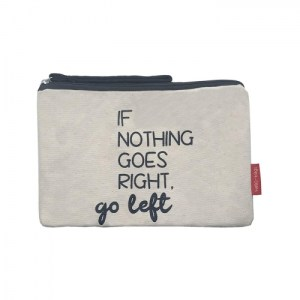 """Cosmetic Bag """"If nothing goes right, go left"""""""