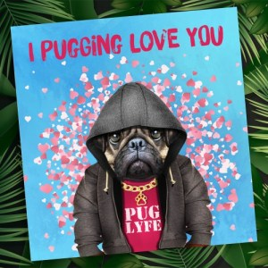 Pug anniversary card: Pugging love you (Animalyser)