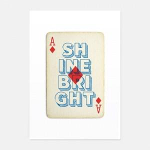 Shine Bright playing card print