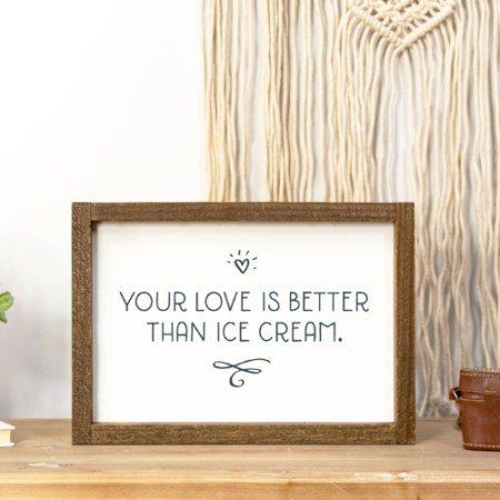 Wood Sign-Your Love Ice Cream 8x12