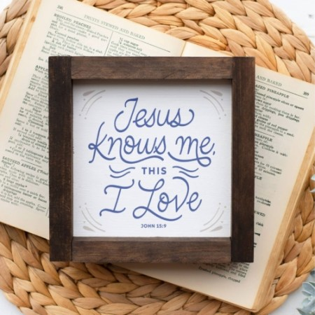 Wood Sign-Jesus Knows me, this I love 5x5