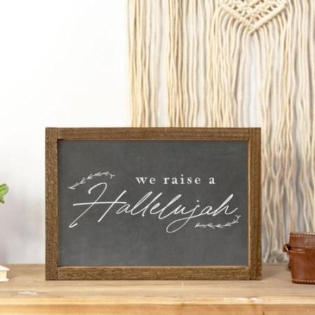 Wood Sign   We Raise a Hallelujah 8x12