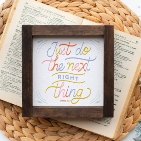 Wood Sign-Next Right Thing 5x5