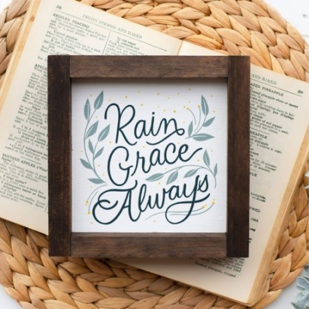 Wood Sign-Rain Grace Always 5x5