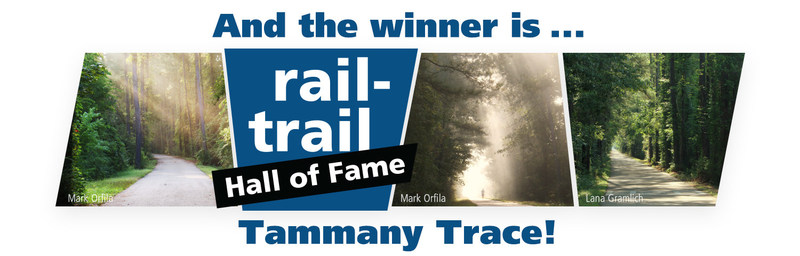 Tammany Trace in St. Tammany, Louisiana is the 2017 inductee into the National Rail-Trail Hall of Fame