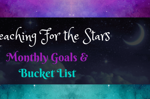 Reaching For the Stars (Monthly Goals & Bucket List)