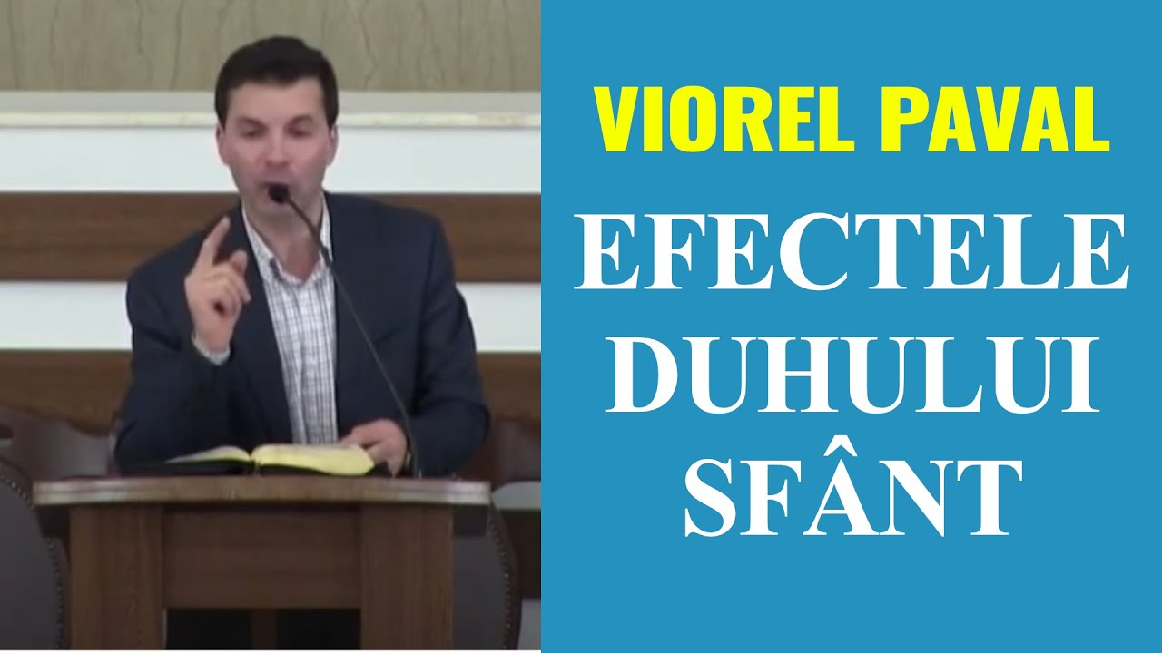 Viorel Paval: Efectele Duhului Sfant