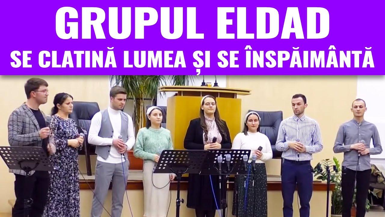 Grupul Eldad: Se clatină lumea și se înspăimântă