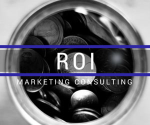 Increase ROI with a marketing consultant