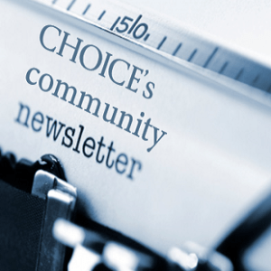 Subscribe to the CHOICE Newsletter