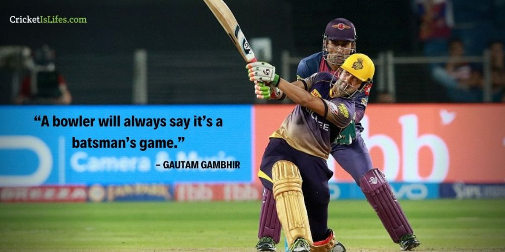 A bowler will always say it's a batsman's game.