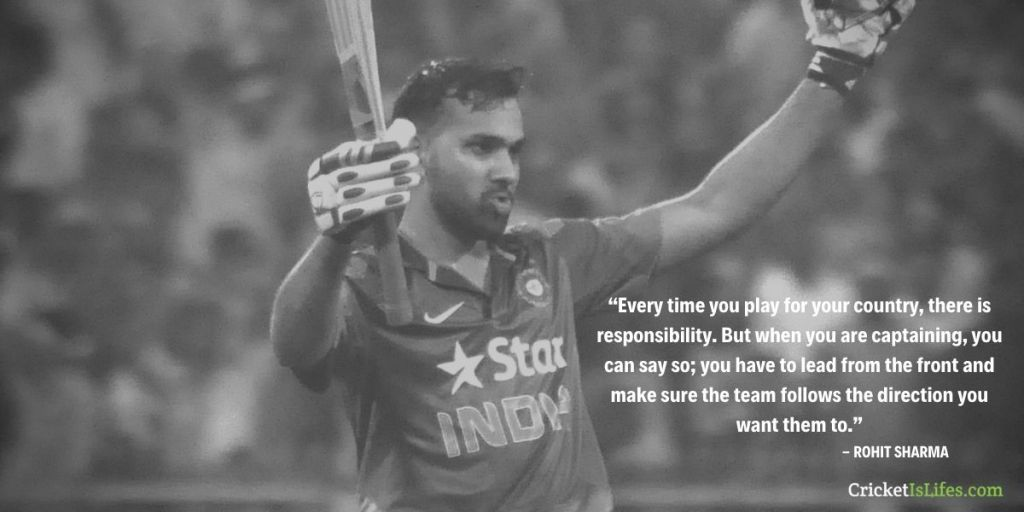 """""""Every time you play for your country, there is responsibility. But when you are captaining, you can say so; you have to lead from the front and make sure the team follows the direction you want them to."""""""