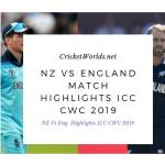 NZ Vs England Match Highlights ICC CWC 2019, nz vs Eng match highlights, England Vs NZ full highlights, NZ Vs England match summary, England Vs NZ CWC highlights 2019