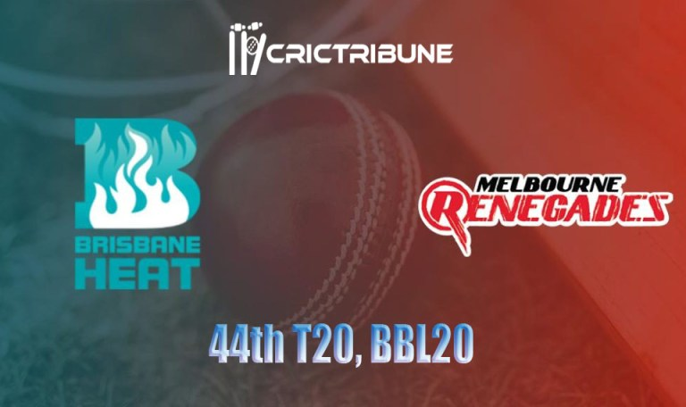 HEA vs REN Live Score 43rd Match of BBL 2020 between Brisbane Heat vs Melbourne Renegades on 19 January 20 Live Score & Live Streaming
