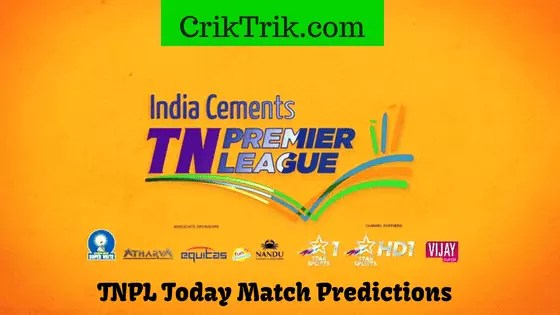TNPL Today Match Prediction 2018 - CrikTrik.com