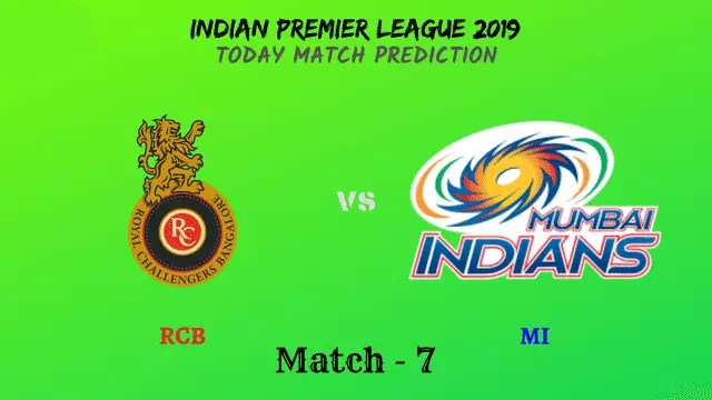 RCB vs MI - Match 7 - IPL 2019 match prediction tips