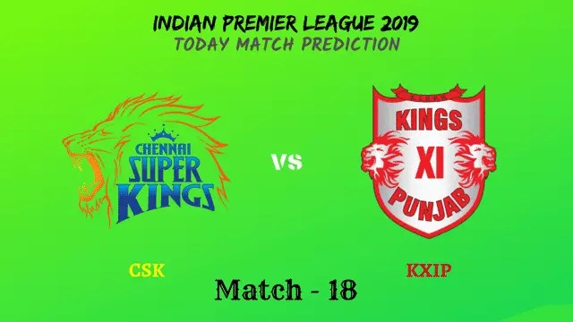 CSK vs KXIP - Match 18 - IPL 2019 match prediction tips