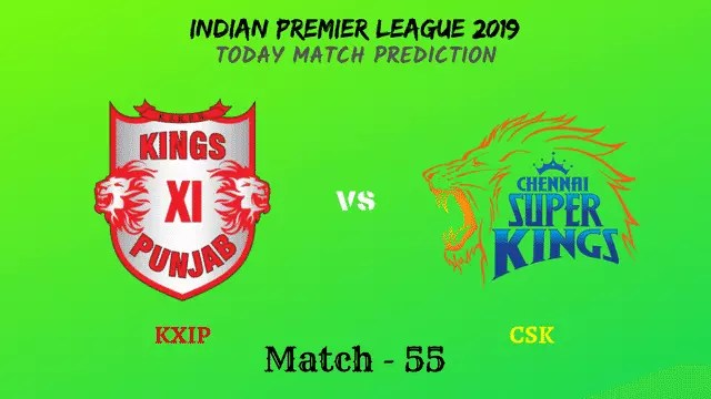 KXIP vs CSK - Match 55 - IPL 2019 match prediction tips