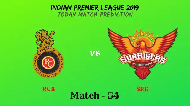 RCB vs SRH - Match 54 - IPL 2019 match prediction tips