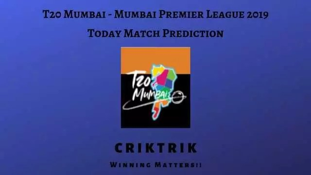 T20 Mumbai - Mumbai Premier League 2019 Today Match Prediction