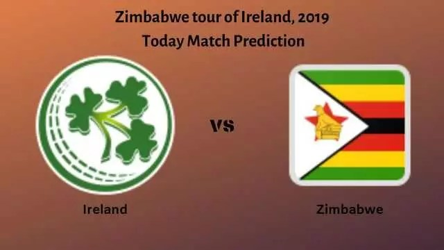 Ire vs Zim today match prediction - IRE vs ZIM - 3rd T20I - Today Match Prediction - 14/7/2019