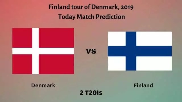 denmark vs finland t20 today match prediction - DEN vs FIN - 1st T20I - Today Match Prediction - 13/7/2019