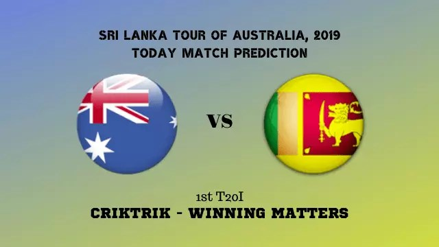aus vs sl 1st t20 match prediction - AUS vs SL, 1st T20I Today Match Prediction - Sri Lanka tour of Australia, 2019