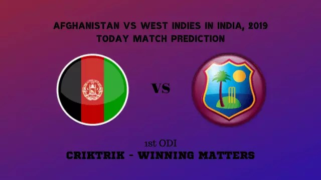 afg vs wi 1st odi match prediction - AFG vs WI, 1st ODI Today Match Prediction - Afghanistan vs Windies in India, 2019