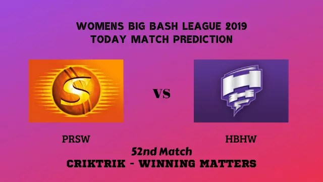 prsw vs hbhw 52nd match prediction - PRSW vs HBHW, 52nd T20 - Today Match Prediction, WBBL 2019
