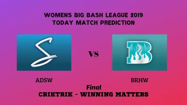 adsw vs brhw wbbl2019 final prediction - ADSW vs BRHW, Final - Today Match Prediction, WBBL 2019
