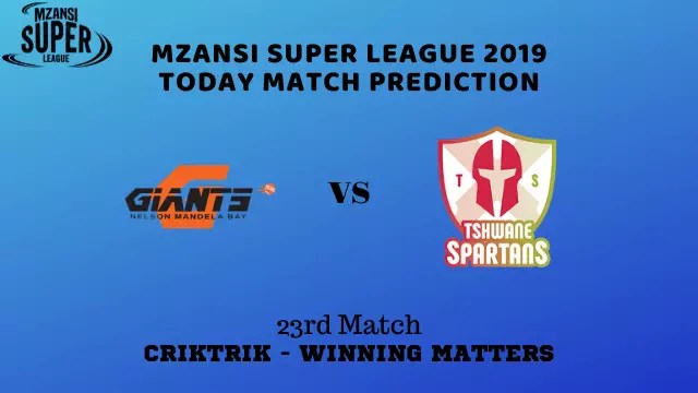 nmbg vs ts 23rd match prediction - Nelson Mandela Bay Giants vs Tshwane Spartans Prediction - 23rd Match, MSL 2019