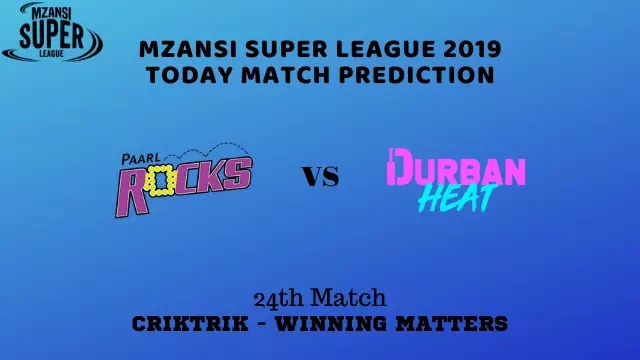 pr vs dh 24th match prediction - Paarl Rocks vs Durban Heat Prediction - 24th Match, MSL 2019