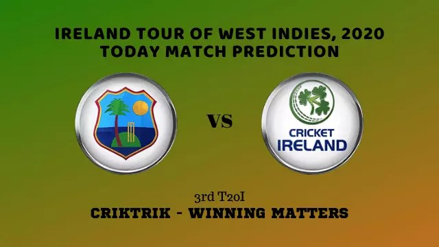 windies vs ireland prediction 3rd t20i - WI vs IRE, 3rd T20I Today Match Prediction - Ireland tour of West Indies, 2020