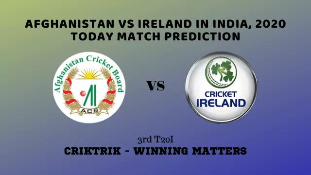 afg vs ire today match prediction 2020 3rd t20i - AFG vs IRE, 3rd T20I Today Match Prediction - Afghanistan vs Ireland in India, 2020