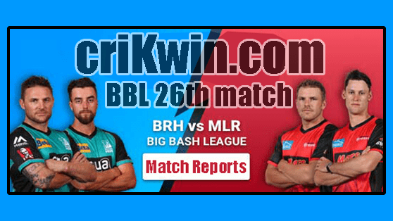 Who Win Today BBL 2019 26th Match Melbourne Renegades vs Brisbane Heat