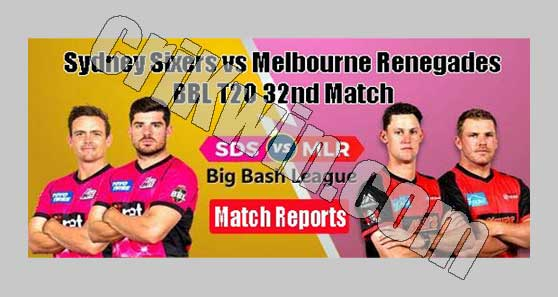 Who Win Today BBL 32th Match Melbourne Renegades vs Sydney Sixers