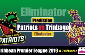 CPL 2019 Prediction 100% sure Today Who will win Eliminator Match TKR vs SKNP Cricket True Astrolgy Winner Tips Toss Reports Patriots vs Trinbago