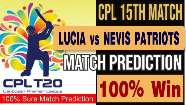 Match 15th Caribbean Premier League: St Kitts and Nevis Patriots vs Saint Lucia Kings 15th T20 today cricket match prediction 100 sure