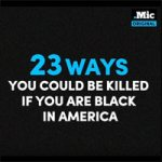 23 Ways You Could Be Killed If You Are Black in America